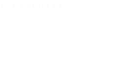 Achievement Achieving the expected results! Establishing performance review focusing on performance of objectives to ensure strategy delivery.
